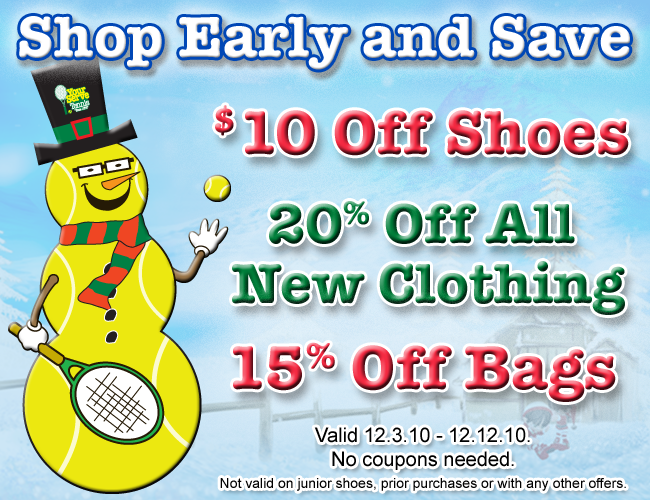 Save $10 Off Shoes - Save 20% Off New Clothing - Save 15% Off Tennis Bags