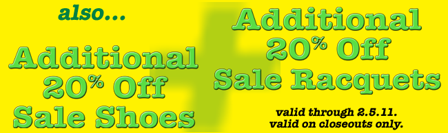 Save an Additional 20% Off All Sale Racquets & Shoes
